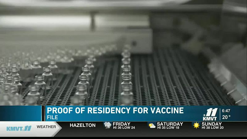 The South Central Health District says proof of residency is to ensure vaccine given to Idaho...